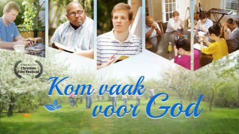 'Kom vaak voor God' Aanbid God met heel je hart