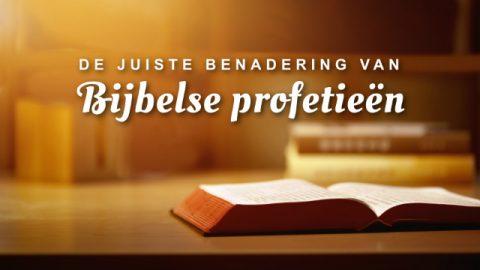 De juiste benadering van Bijbelse profetieën