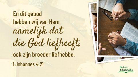 Bijbeltekst van de dag – Wie God liefheeft, moet ook broeders liefhebben
