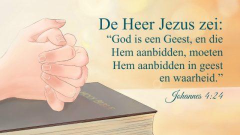 Bijbeltekst van de dag – Aanbid God in geest en waarheid