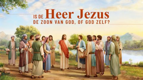 Onthulling: Is de Heer Jezus de Zoon van God, of God Zelf?