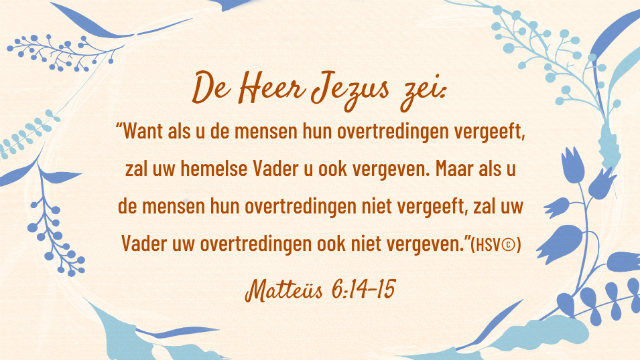 Dagelijks evangelie – Matteüs 6:14-15