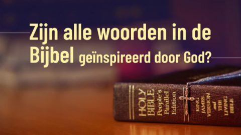 Zijn alle woorden in de Bijbel geïnspireerd door God?