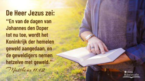 Bijbeltekst van de dag – Mattheüs 11:12