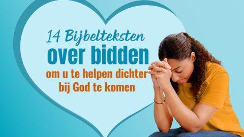 14 Bijbelteksten over bidden om u te helpen dichter bij God te komen
