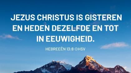 Bijbeltekst van de dag – Hebreeën 13:8