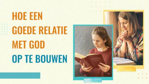 Hoe een goede relatie met God op te bouwen