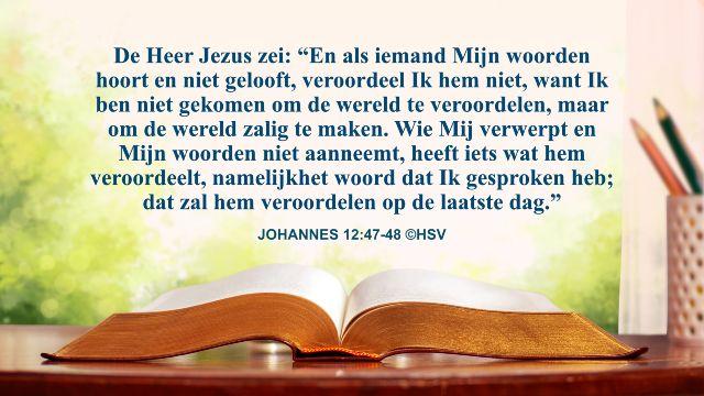 Bijbeltekst van de dag - Johannes 12:47 - Het oordeel van de laatste dagen