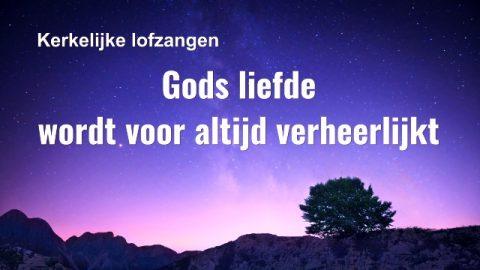 Christelijk lied 'Gods liefde wordt voor altijd verheerlijkt'