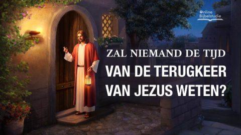 Zal niemand de tijd van de terugkeer van Jezus weten?