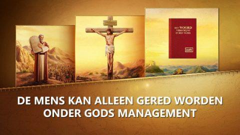 De mens kan alleen gered worden onder Gods management